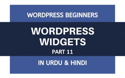 WordPress For Beginners – What is WordPress Widgets – Tutorials For Beginners | Urdu – Hindi