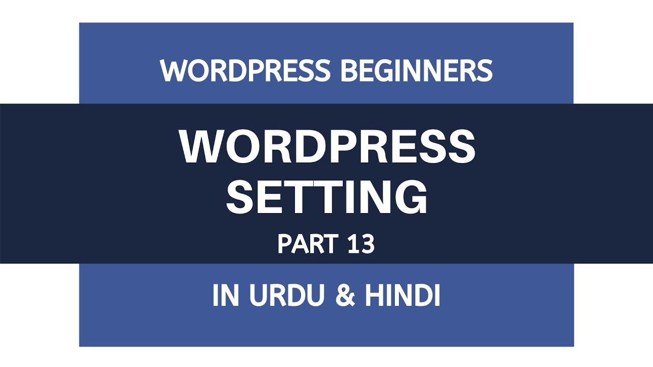 WordPress Basic Setting Full Video - Tutorial For Beginners | Urdu - Hindi