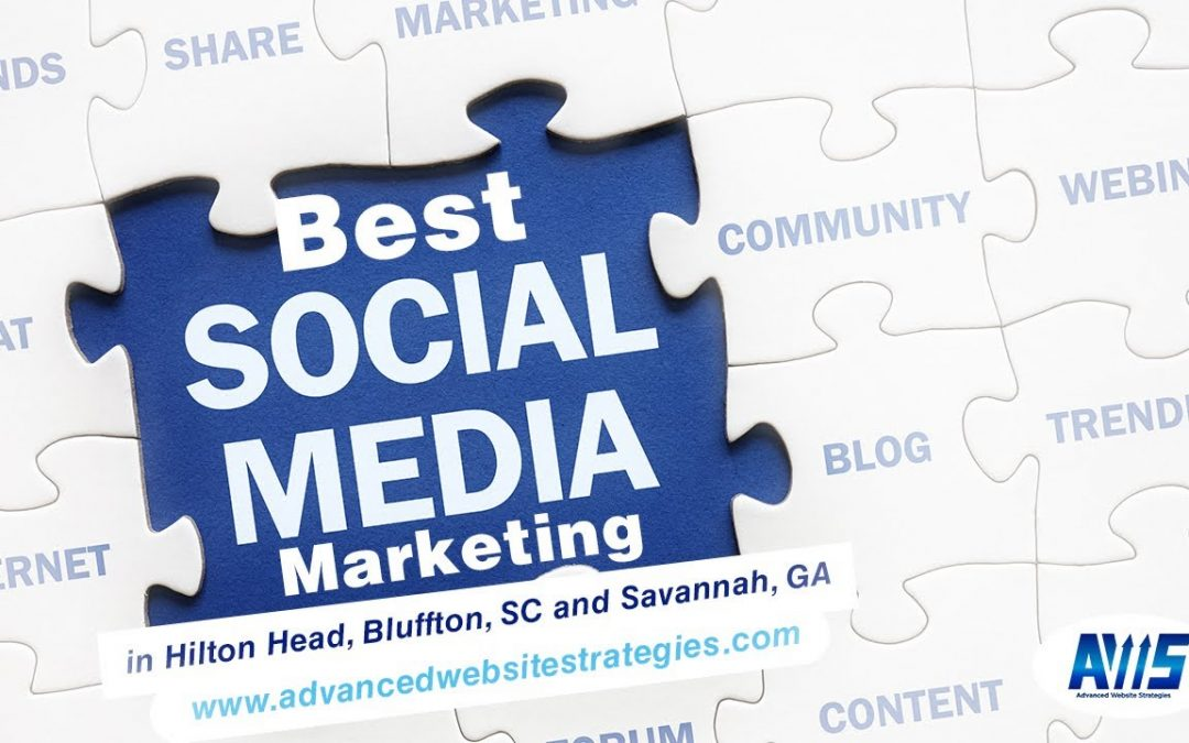 Best Social Media Marketing in Hilton Head and Bluffton, SC | Advanced Website Strategies