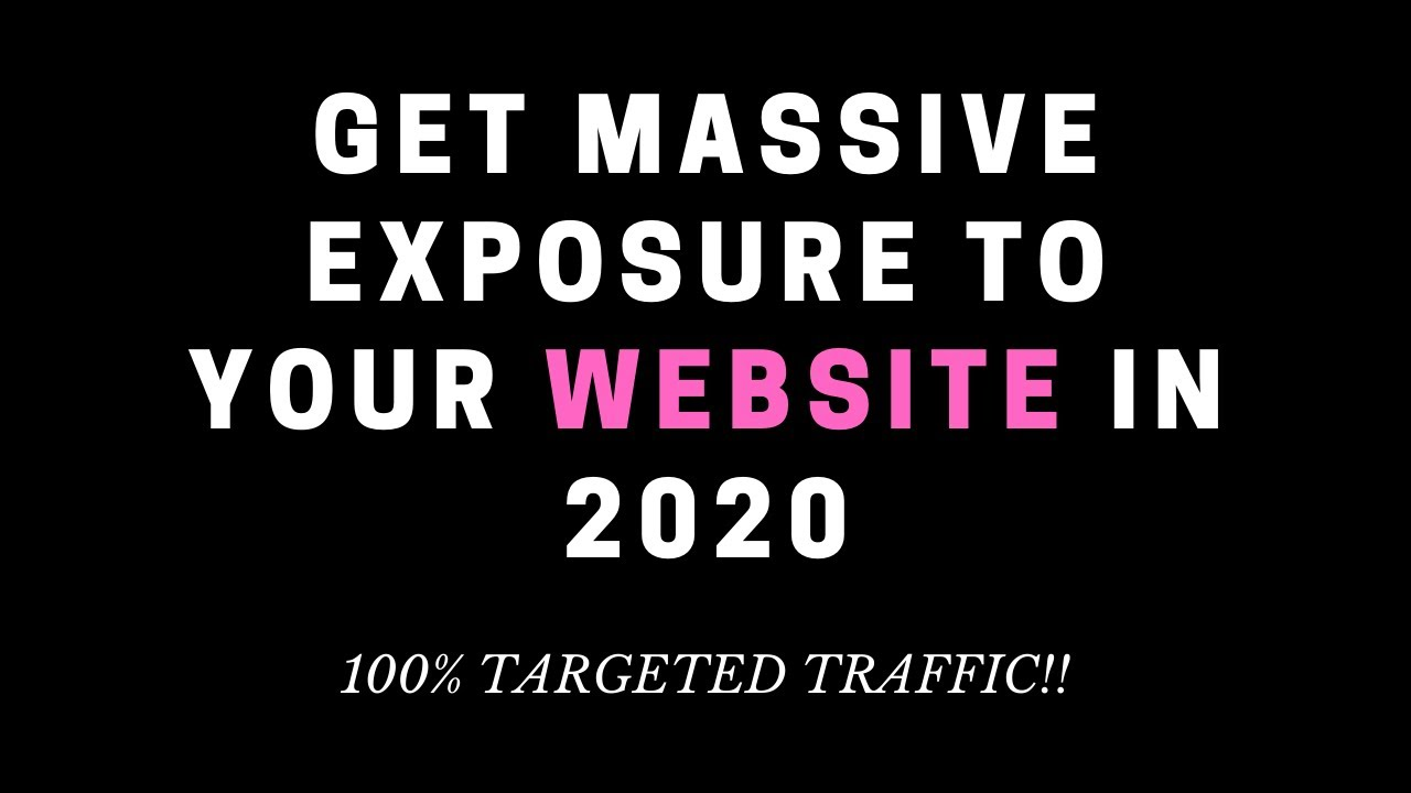 GET TRAFFIC TO YOUR WEBSITE IN 2020