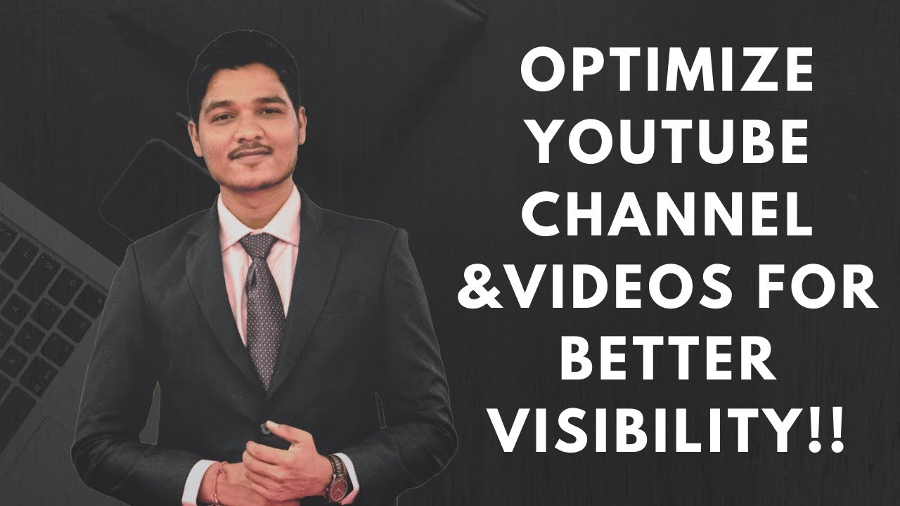 How to Optimize  YouTube Channel and Videos for Better Visibility!!