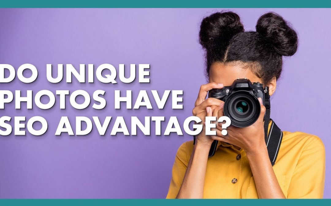 Is There SEO Advantage in Unique Photos?