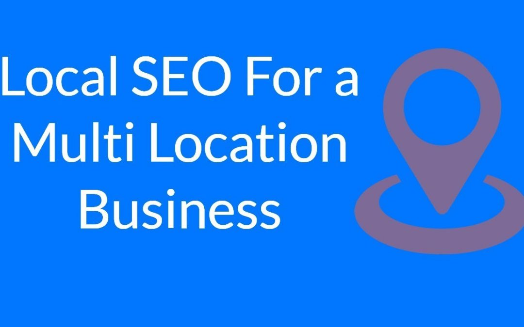 search engine optimization tips – Local SEO For a Multi Location Business