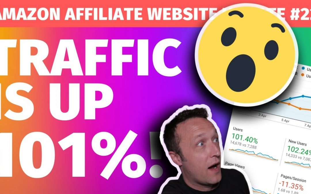TRAFFIC IS UP 101% ! - [Affiliate Marketing Website Update #22]