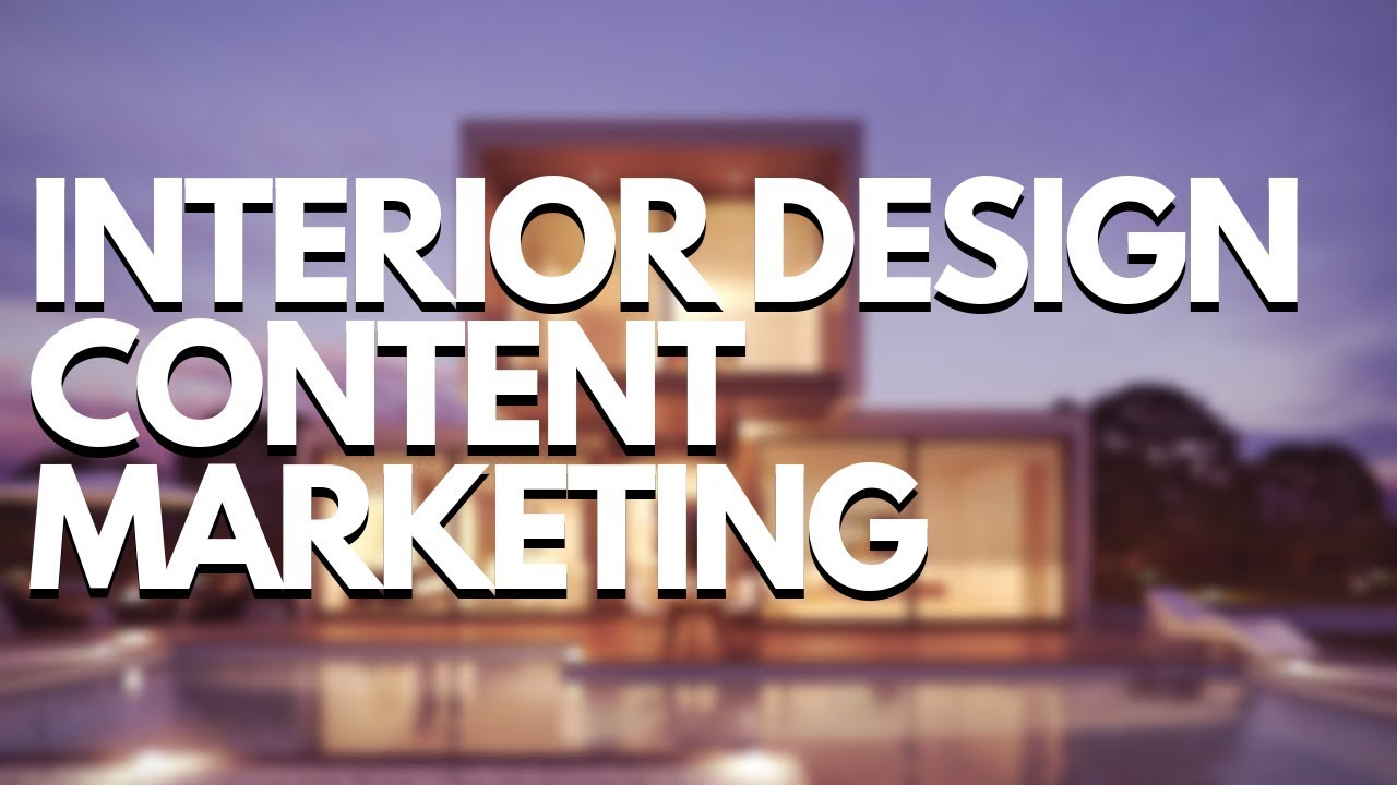 Why Your Interior Design Business Needs Content Marketing [4 TIPS!]