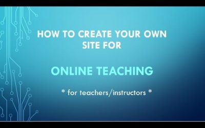 Do It Yourself – Tutorials – How to create your own site as an online teacher/instructor
