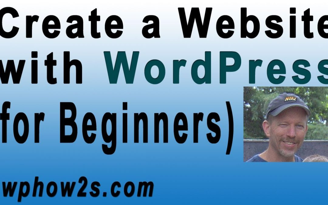 Beginners WordPress Tutorial   How to Create a Website with WordPress   Step-by-Step Video Tutorial