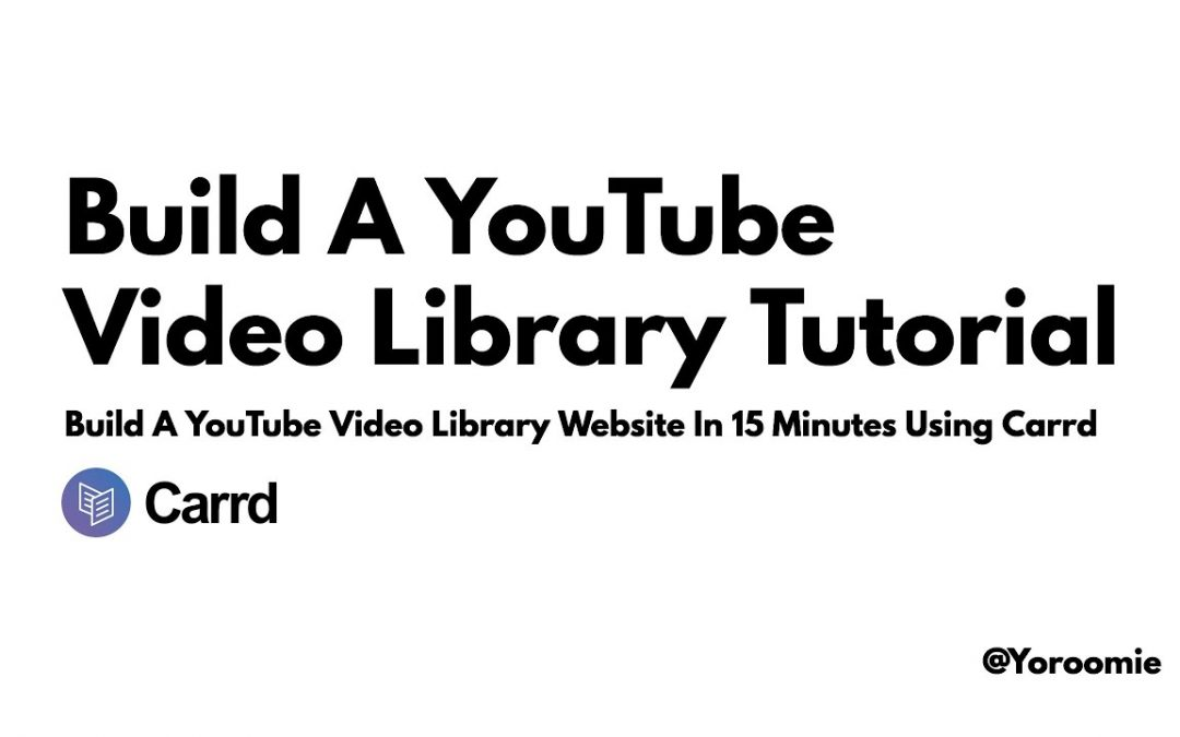 Build A YouTube Video Library Website Without Code In 15 Minutes Using Carrd (Carrd.co)