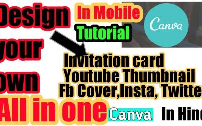 Do It Yourself – Tutorials – Canva Tutorial in Hindi(Design your own Graphics,Simply,Easy,Fast)In Mobile (ALL IN ONE)