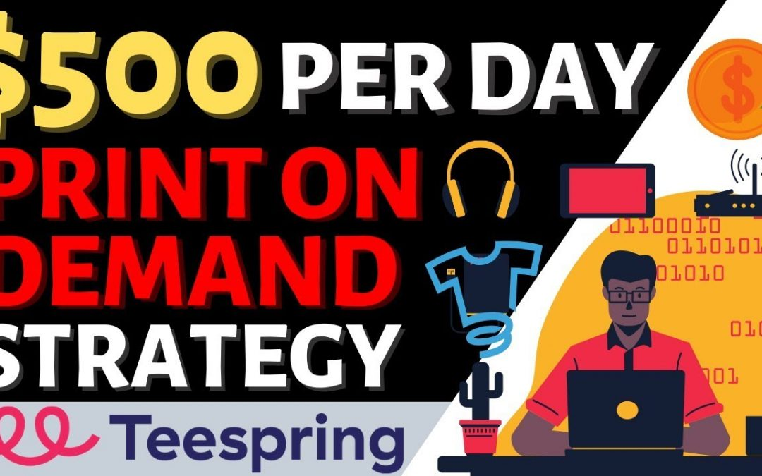 Earn $500 Per Day with NO Skills and NO Website! (Teespring Tutorial with Optional Fiverr Help!)