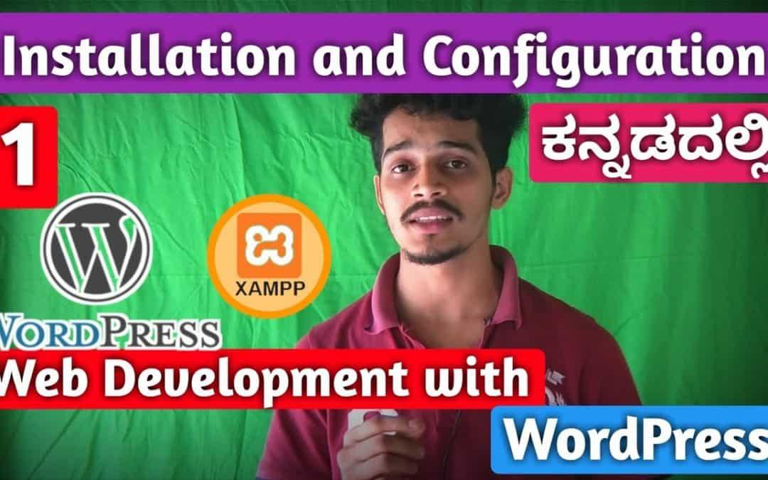 [Kannada] Tutorial 1: Installation and Configuration | Web Development with WordPress | Kirik Tech