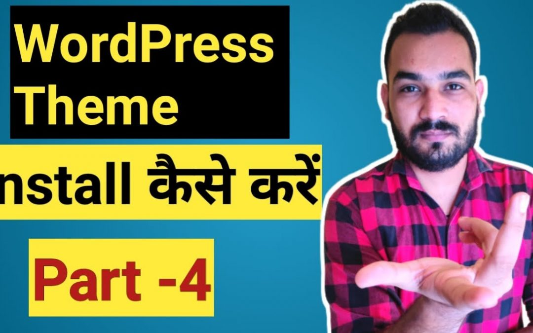 How To Install Theme In WordPress in Hindi for Beginners - Step By Step | Part - #4