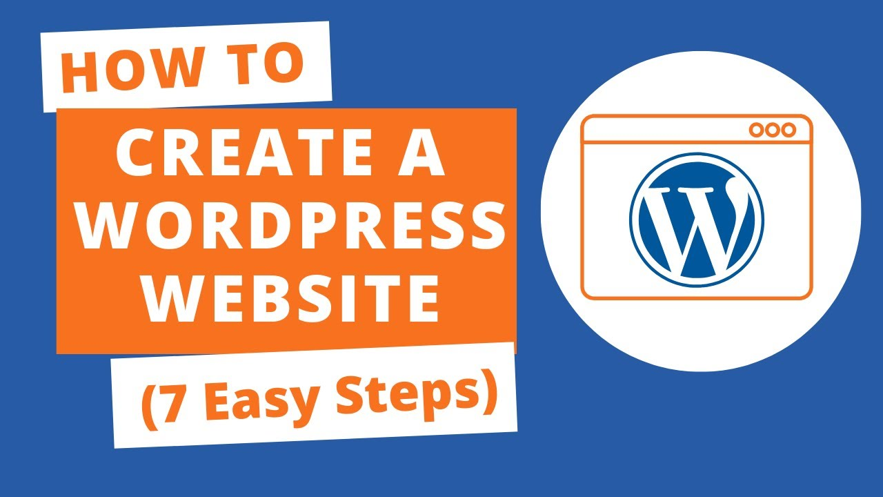 How to Create a WordPress Website (7 Easy Steps)