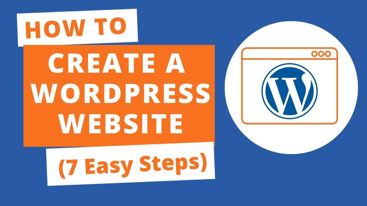 How to Create a WordPress Website (7 Easy Steps)