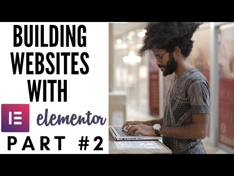 MAKE A WORDPRESS WEBSITE WITH ELEMENTOR PART 2 (Wordpress Tutorial For Beginners Step By Step)