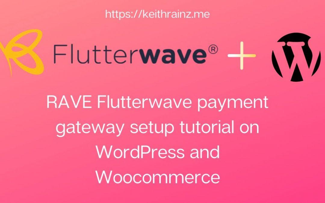 RAVE Flutterwave payment gateway setup tutorial on WordPress and Woocommerce