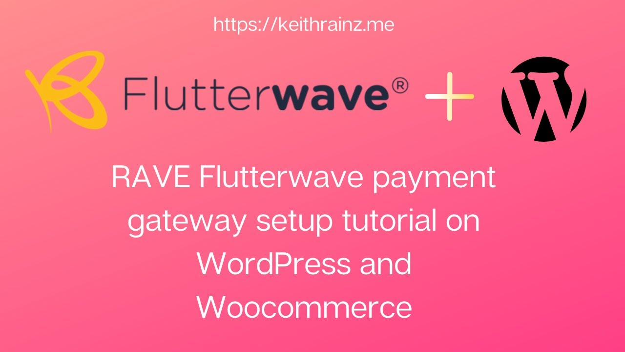 RAVE Flutterwave payment gateway setup tutorial on WordPress and Woocommerce