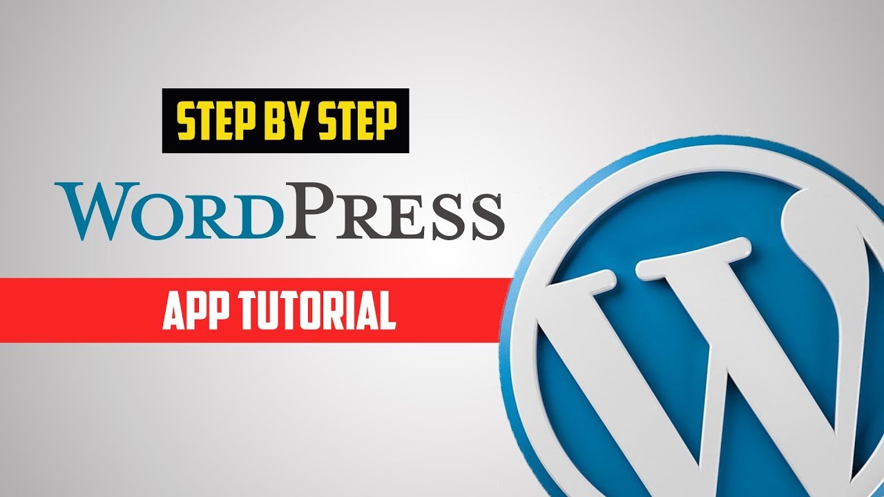 WordPress App Tutorial [Step by Step]