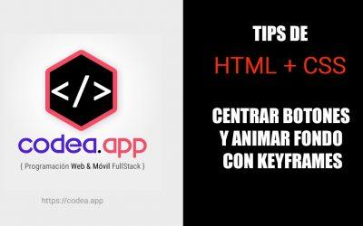 Centrar Botones y Animar fondo con Keyframes | Tips HTML + CSS
