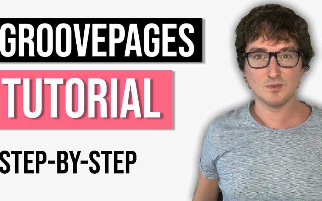 GroovePages Tutorial For Beginners - Build Your First Funnel
