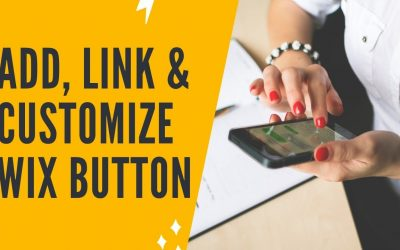 Do It Yourself – Tutorials – HOW TO ADD, LINK & CUSTOMIZE A BUTTON ON WIX