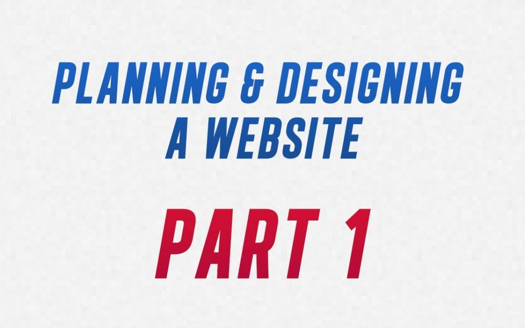 How to Plan and Design a Website - Part 1 [Introduction & Starting the Homepage]