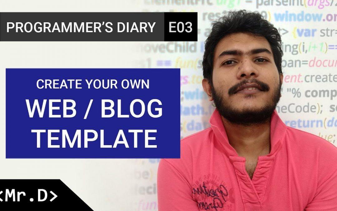 Programmer's Diary: E03 (Create Your Own Web / Blog Template)
