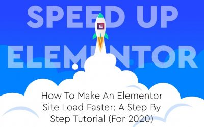 Do It Yourself – Tutorials – Speed Up Elementor (2020): How To Optimize Your Website And Make It Load Fast