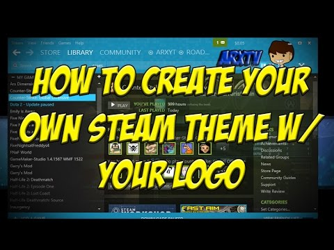 TUTORIAL: How to design your own Steam Theme w/ Logo