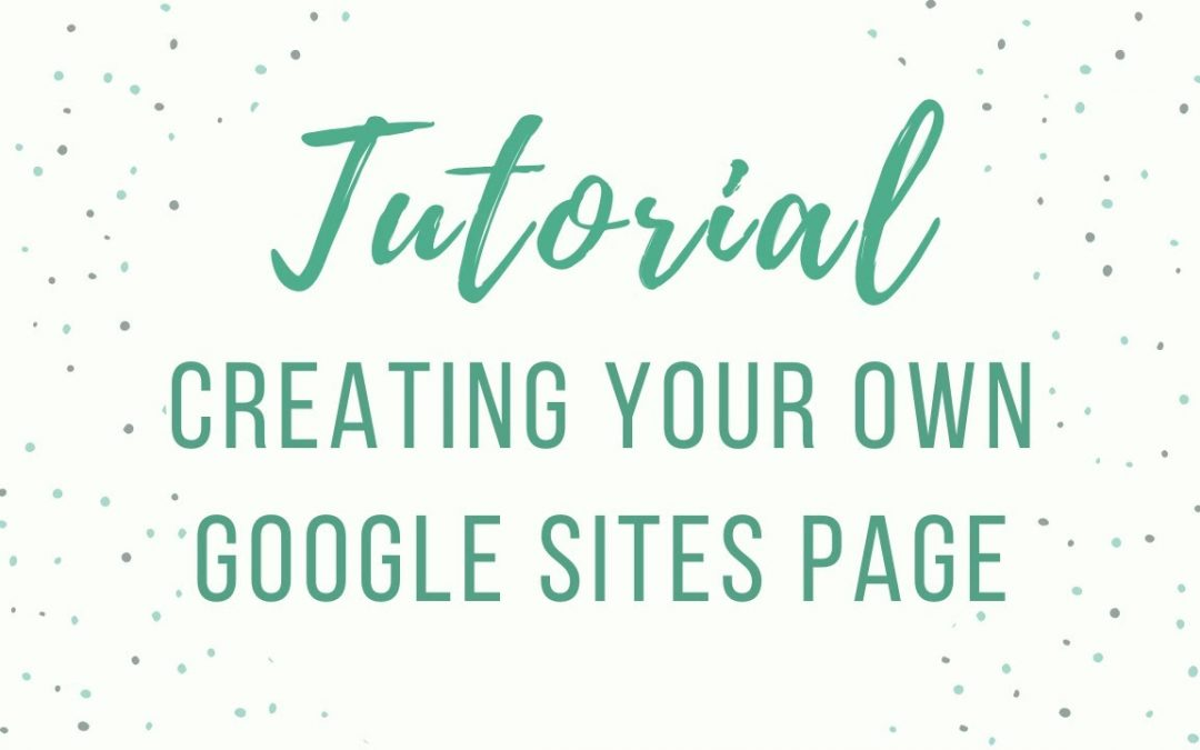 Tutorial: Creating Your Own Google Site