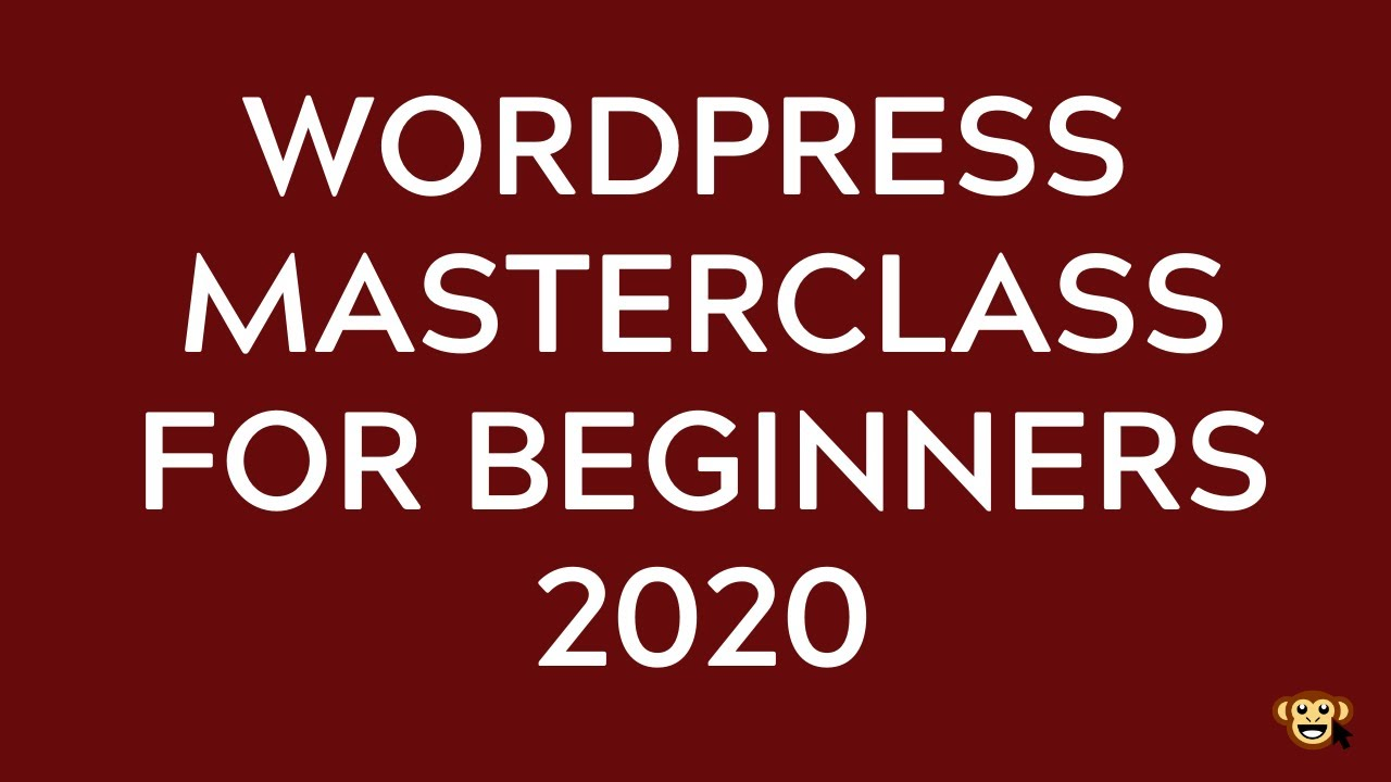 WordPress for Beginners Master Class 2020 - How to build your First WordPress Website