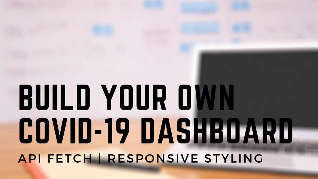 Build your own Covid-19 dashboard using JavaScript | JavaScript Tutorial for Beginners | API Fetch