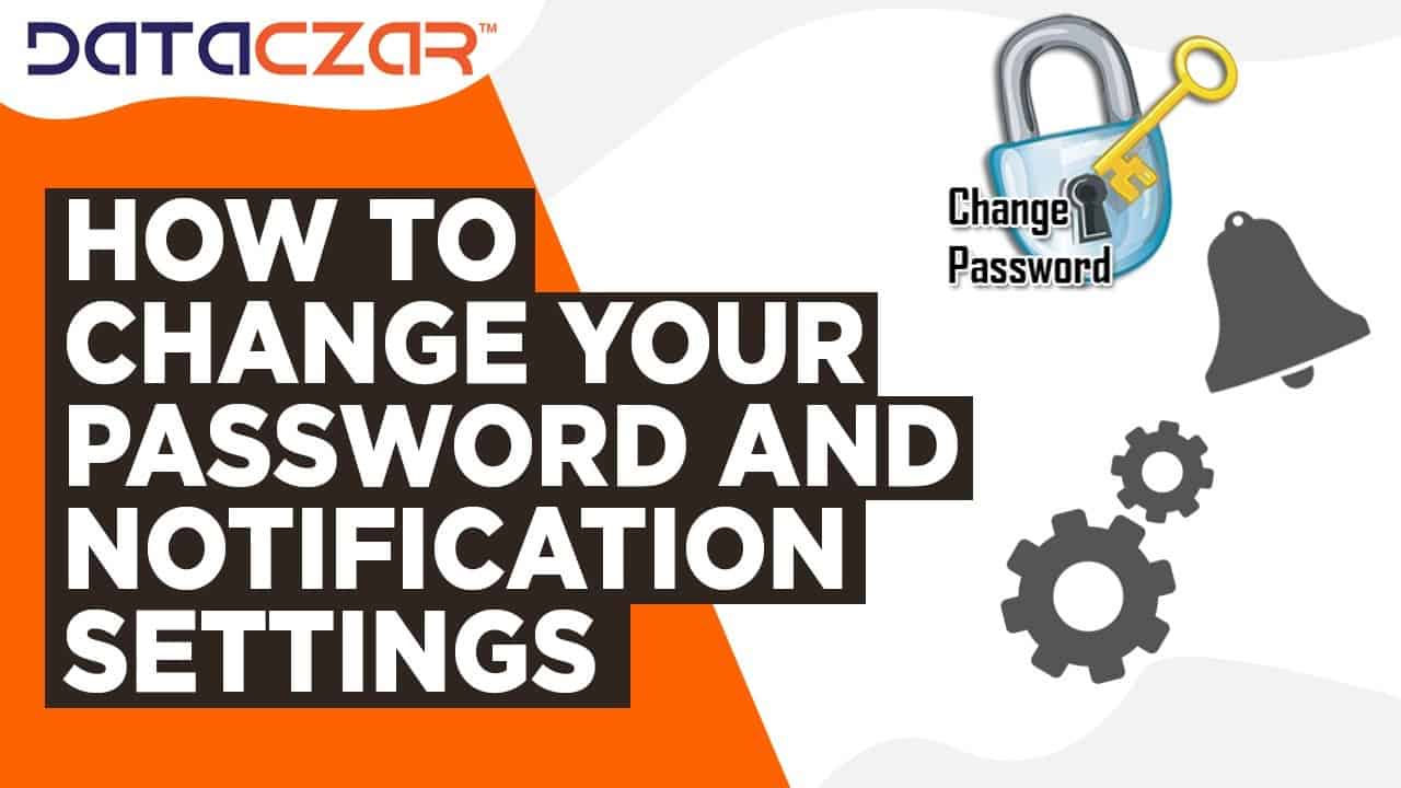 How to Change Your Password and Notification Settings