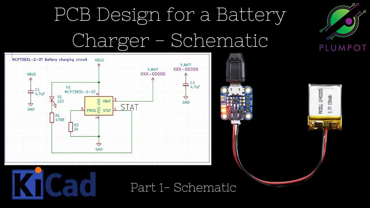 KiCad Tutorial - Designing your own PCB battery charger - The Schematic
