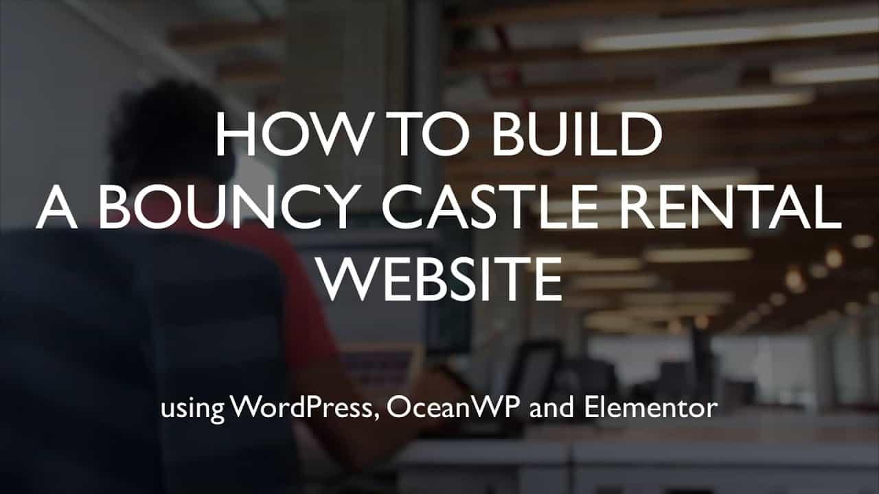 How to build a bouncy castle rental website | WordPress | OceanWP | Elementor