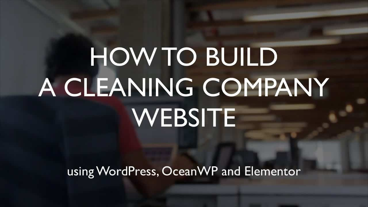 How to build a cleaning company website | WordPress | OceanWP | Elementor