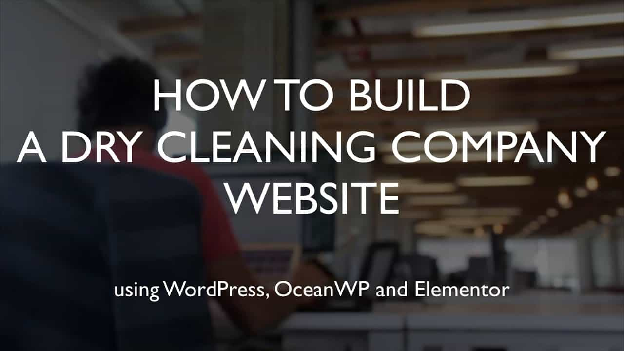 How to build a dry cleaning company website | WordPress | OceanWP | Elementor