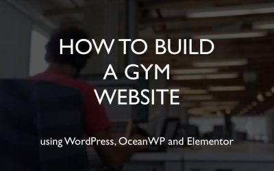 Do It Yourself – Tutorials – How to build a gym website   WordPress   OceanWP   Elementor
