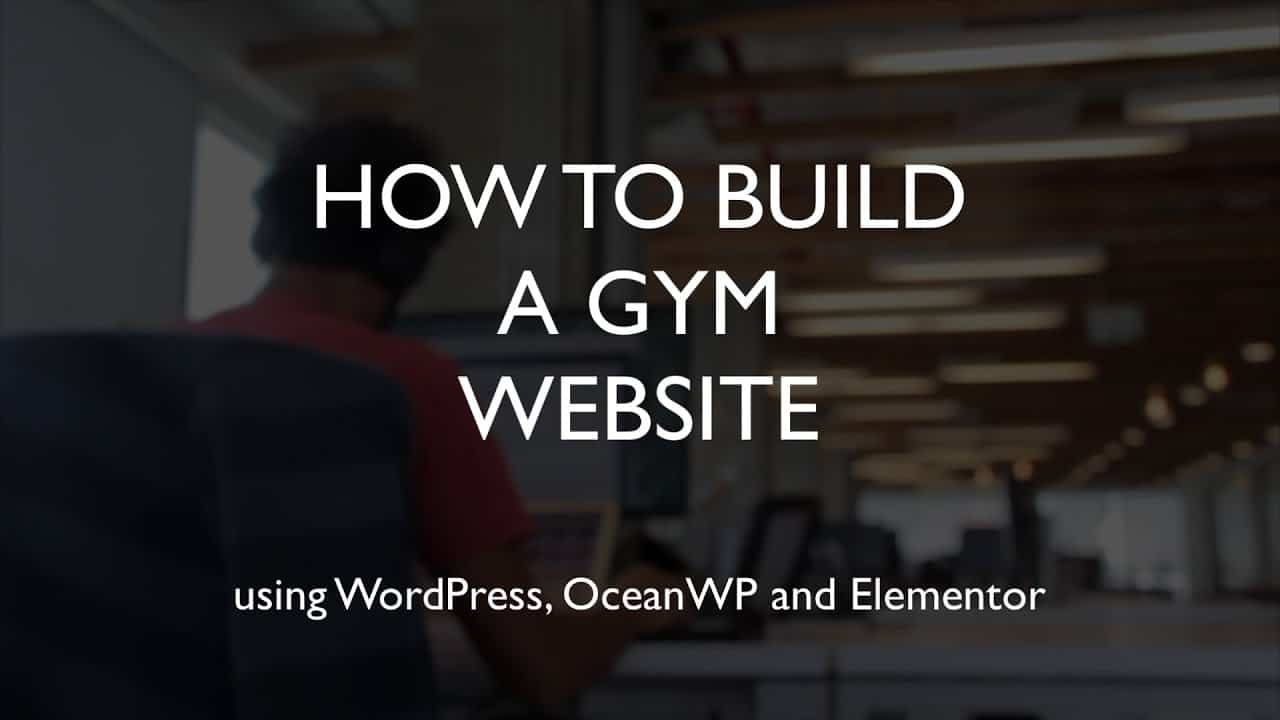 How to build a gym website | WordPress | OceanWP | Elementor