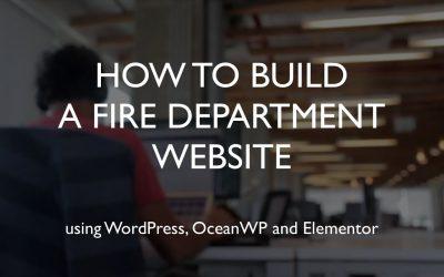 Do It Yourself – Tutorials – How to build a fire department website   WordPress   OceanWP   Elementor