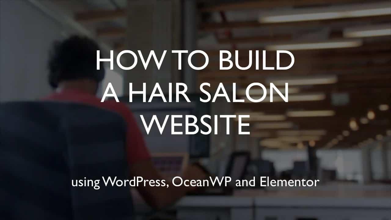How to build a hair salon website | WordPress | OceanWP | Elementor