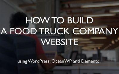 Do It Yourself – Tutorials – How to build a food truck company website | WordPress | OceanWP | Elementor