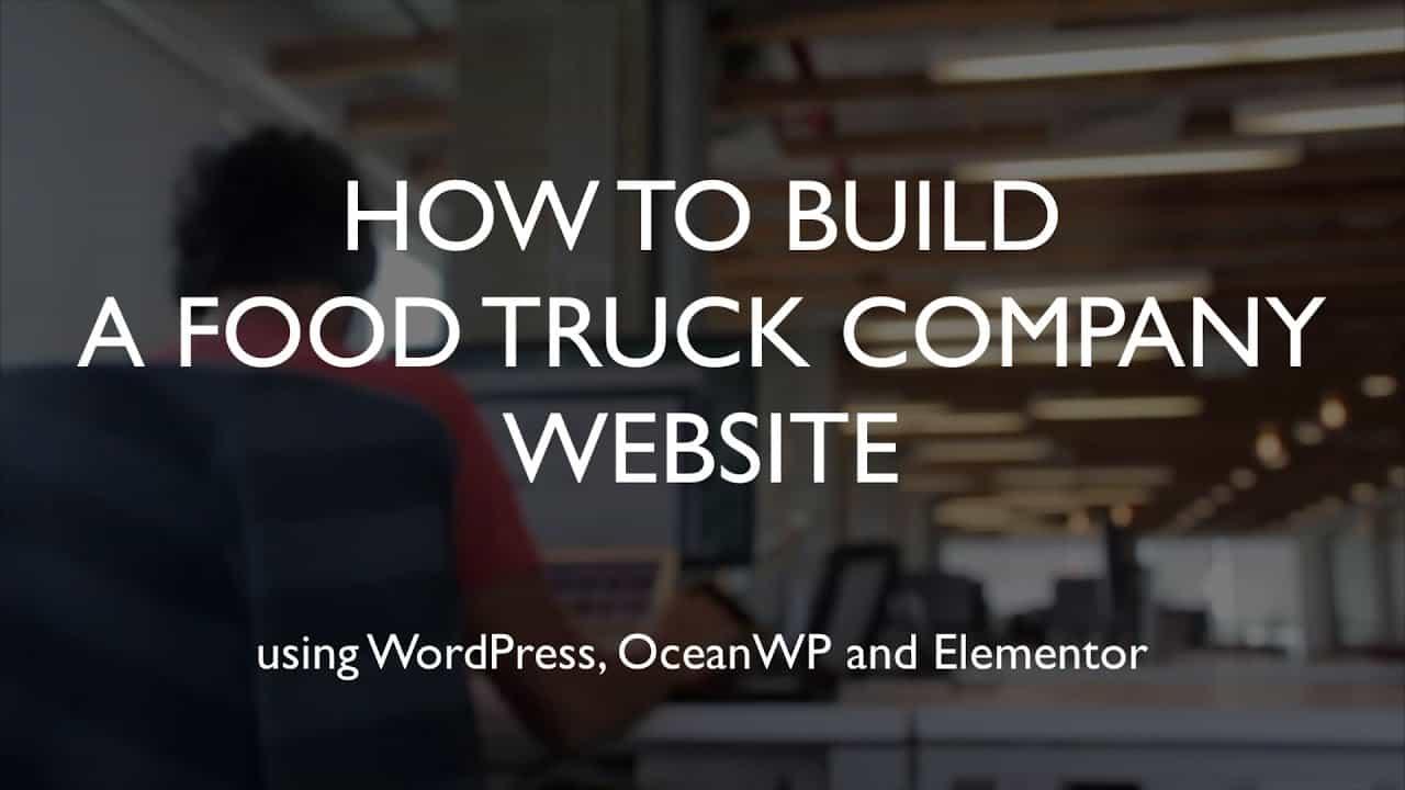How to build a food truck company website | WordPress | OceanWP | Elementor