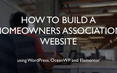 Do It Yourself – Tutorials – How to build a homeowners association website | WordPress | OceanWP | Elementor