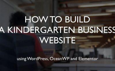 Do It Yourself – Tutorials – How to build a kindergarten business website | WordPress | OceanWP | Elementor