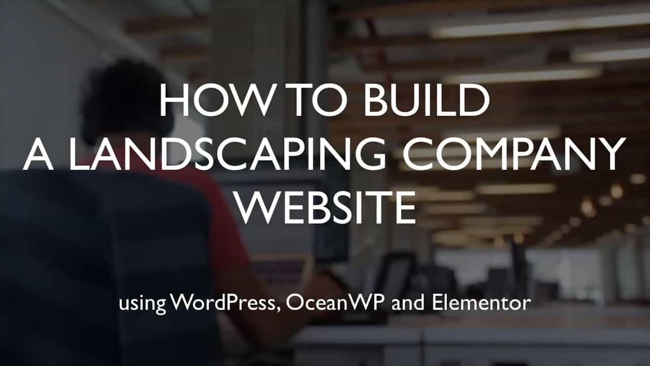 How to build a landscaping company website   WordPress   OceanWP   Elementor