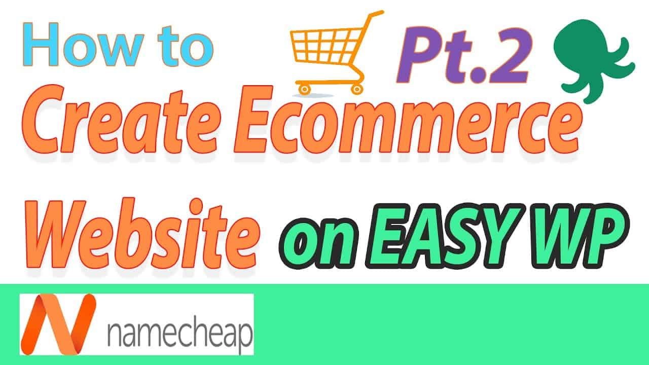 [2020] Namecheap EasyWP - How to build a Ecommerce website video tutorial for beginners - Part 2