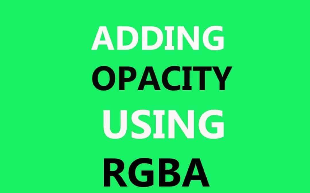 Add Transparency/Opacity Using CSS Rgba Property