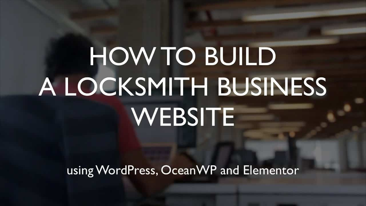 How to build a locksmith business website | WordPress | OceanWP | Elementor