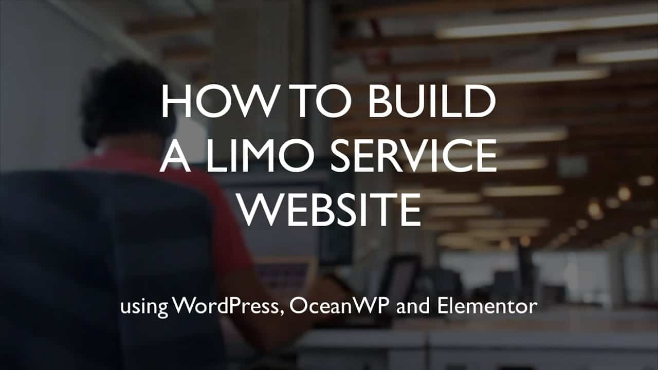 How to build a limo service website | WordPress | OceanWP | Elementor